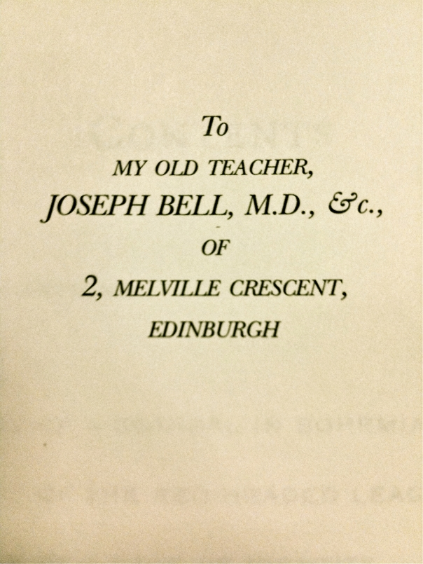 Arthur Conan Doyle dedicated the Adventures of Sherlock Holmes to Joseph Bell, a Scottish doctor.