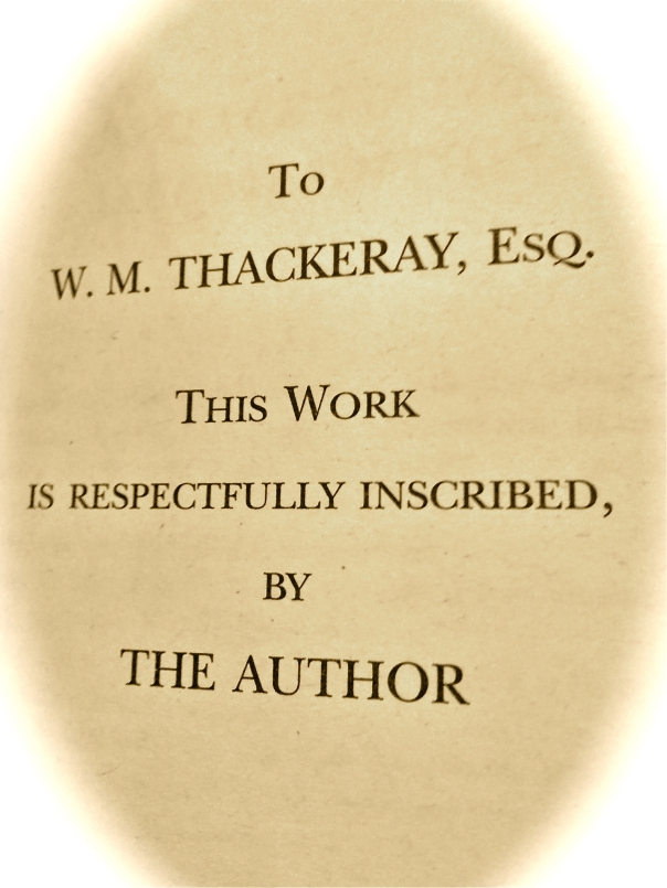 To W.M. Thackeray, Esq, this work is respectfully inscribed by the author.