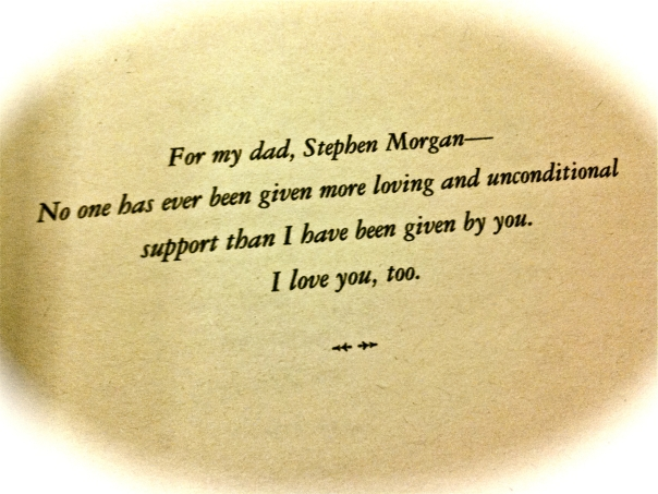Stephanie Meyer's book New Moon is dedicated to her dad.