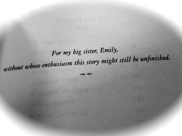 Twilight by Stephanie Meyer is dedicated to her sister Emily.